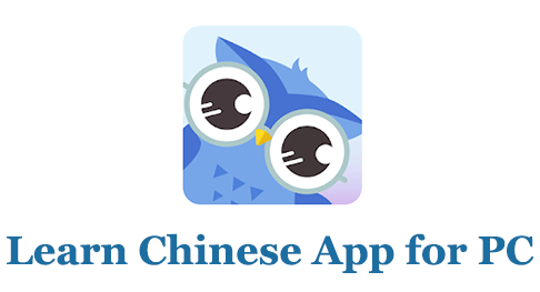 Learn Chinese App for PC (Mac and Windows)