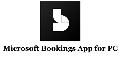 Microsoft Bookings App for PC (Mac and Windows)