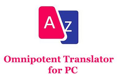 Omnipotent Translator for PC (Windows and Mac)