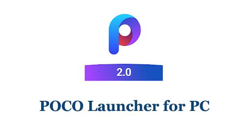 POCO Launcher for PC (Mac and Windows)
