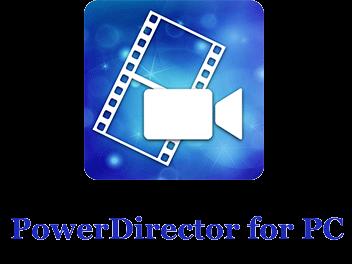 Download PowerDirector App for PC