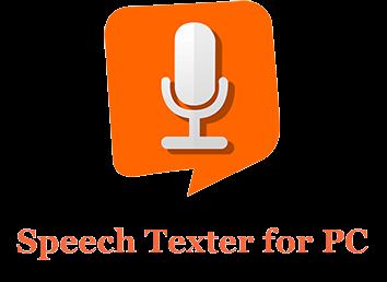 SpeechTexter for PC (Windows and Mac)