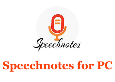 Speechnotes for PC (Windows and Mac)