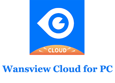 Wansview Cloud for PC (Windows and Mac)