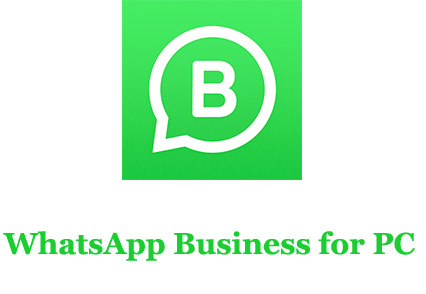 WhatsApp Business for PC (Windows and Mac)