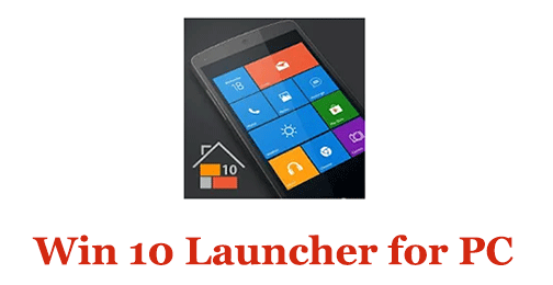 Win 10 Launcher for PC (Mac and Windows)