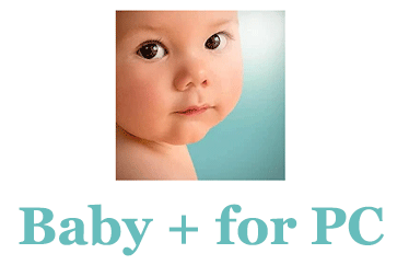 Baby + for PC