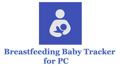 Breastfeeding Baby Tracker for PC