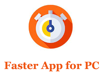Faster App for PC