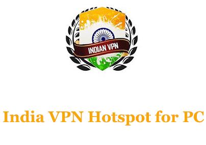 India VPN Hotspot for PC