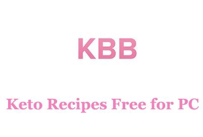 Keto Recipes Free for PC – Mac and Windows 7/8/10