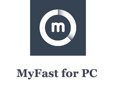 MyFast for PC
