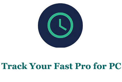 Track Your Fast Pro for PC