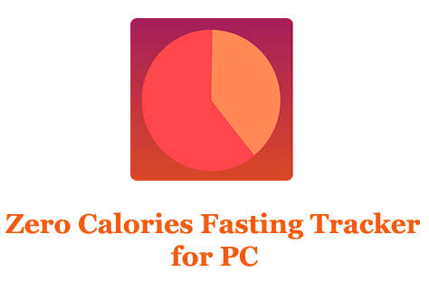 Zero Calories Fasting Tracker for PC