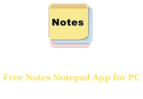 Free Notes Notepad App for PC