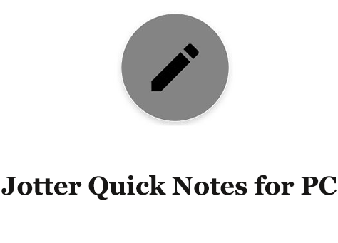 Jotter Quick Notes for PC