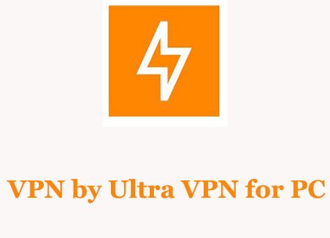VPN by Ultra VPN for PC
