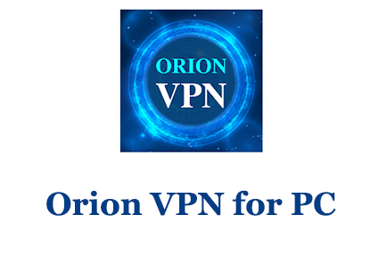 Orion VPN for PC