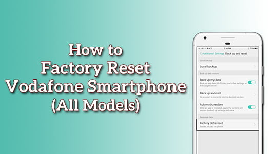 How to Factory Reset Vodafone Smartphone