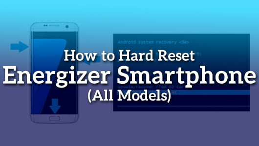 How to Hard Reset Energizer Smartphone