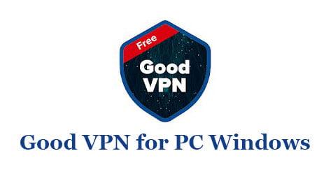 Good VPN for PC Windows