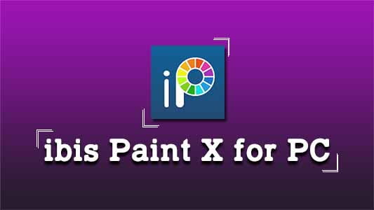 Ibis Paint X for PC